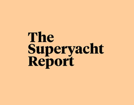The Superyacht Report – Business Column with Dean Dutoit